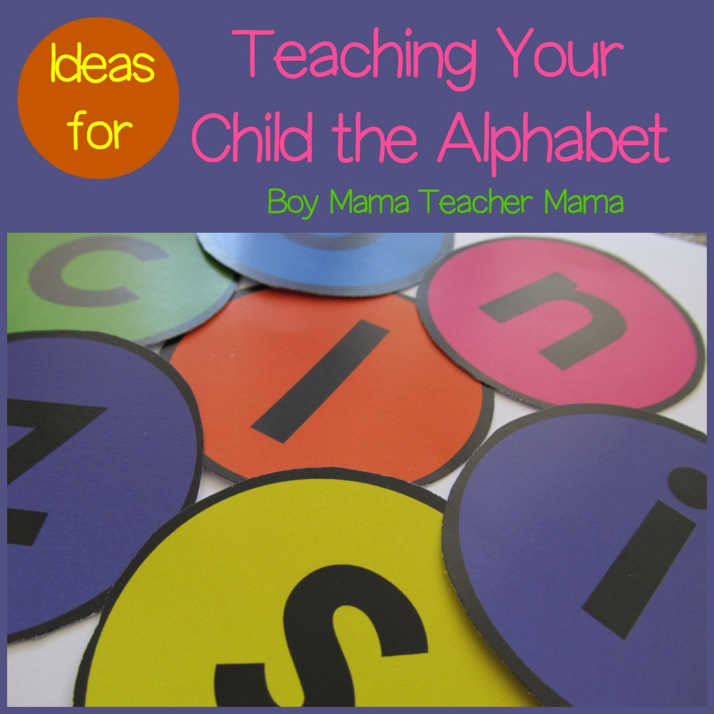Boy Mama Teacher Mama  Ideas for Teaching Your Child the Alphabet.jpg