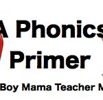 Short Phonics Primer | Boy Mama Teacher Mama
