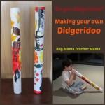 Boy Mama Teacher Mama: Making Your Own Didgeridoo