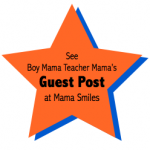 Boy Mama Teacher Mama: Guest Posts