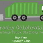 Boy Mama Teacher Mama | A Trashy Celebration: a Garbage Truck Birthday Party