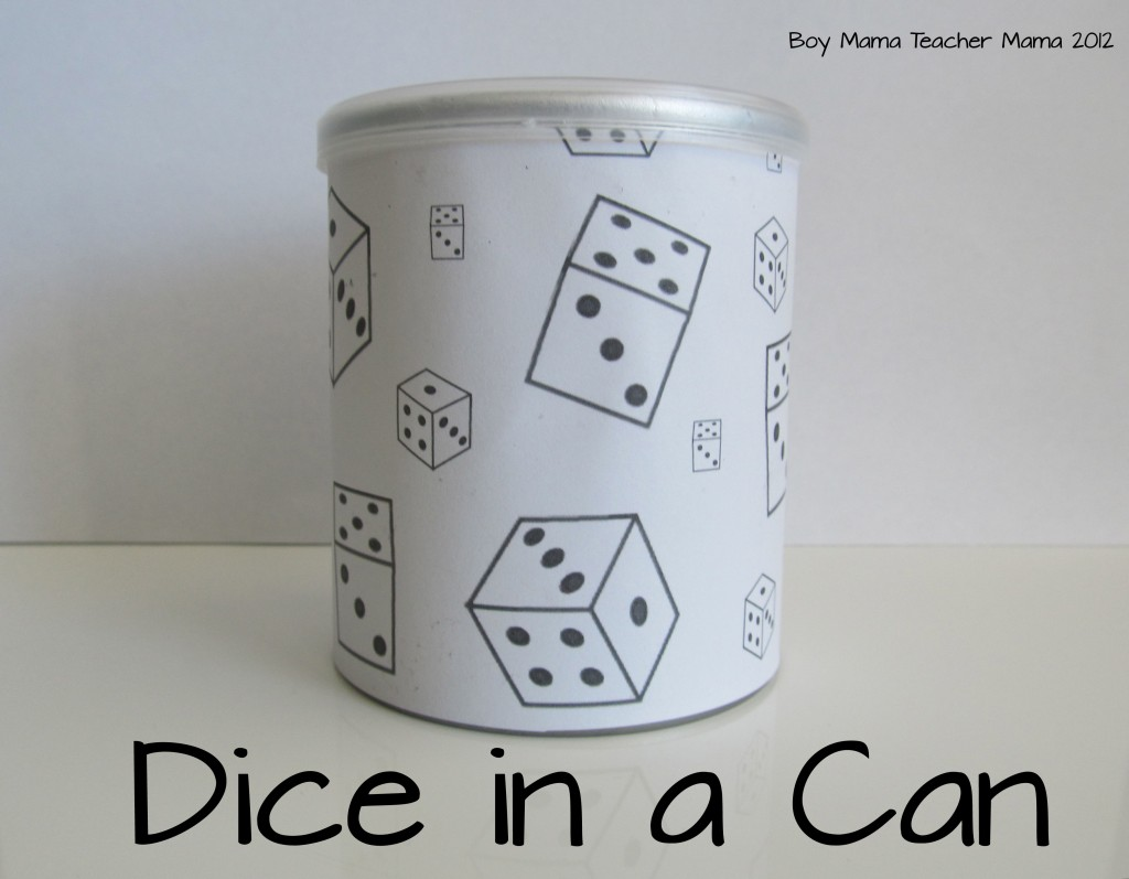 Boy Mama Teacher Mama: Dice in a Can