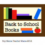 Boy Mama Teacher Mama: Back to School Books