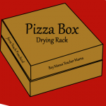 Boy Mama Teacher Mama: Pizza Box Drying Rack
