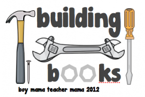 Boy Mama Teacher Mama: Books about Building