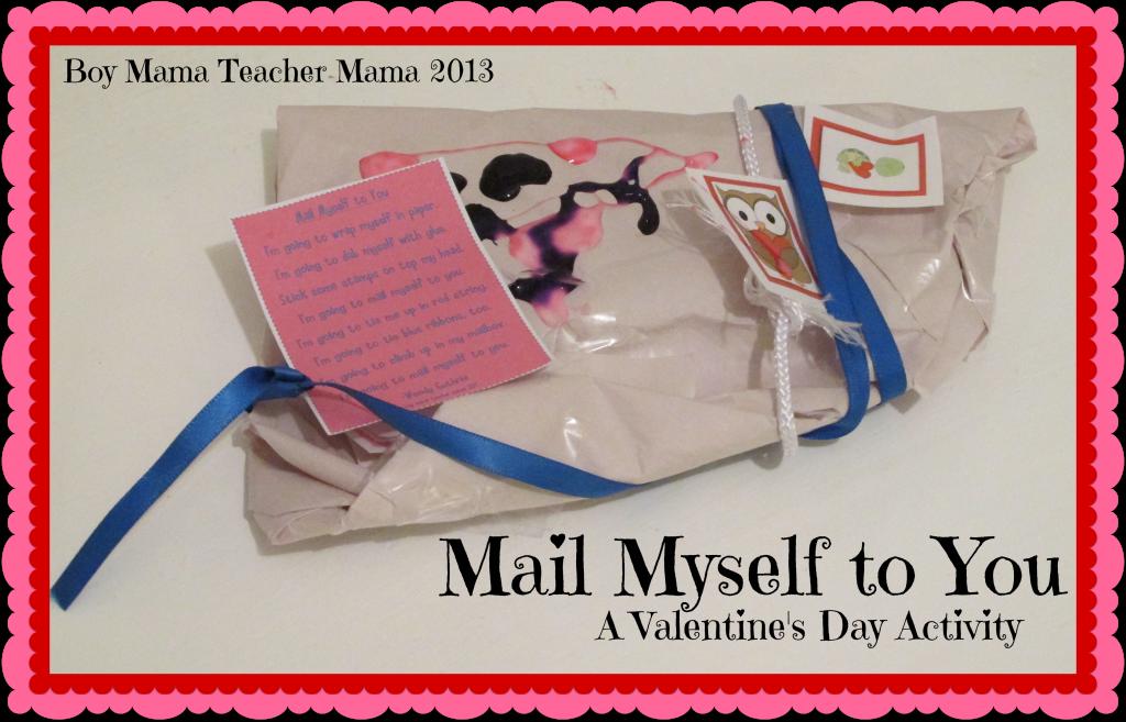 Boy Mama Teacher Mama: Mail Myself to you Valentine's Project