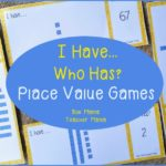 boy-mama-teacher-mama-i-have-who-has-place-value-games