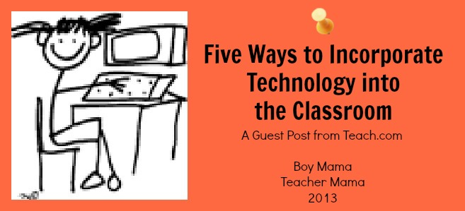 Teacher Mama: 5 Ways to Incorporate Technology into the Classroom ...