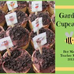Boy Mama Teacher Mama | Garden Cupcakes