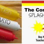 Boy Mama Teacher Mama | The Condiment Splash Trick