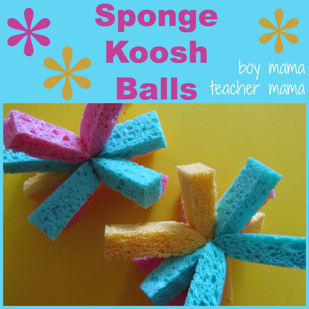 Boy Mama Teacher Mama: Sponge Koosh Balls