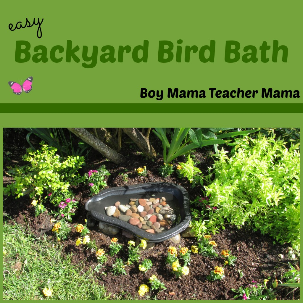 Boy Mama Teacher Mama | Easy Backyard Bird Bath
