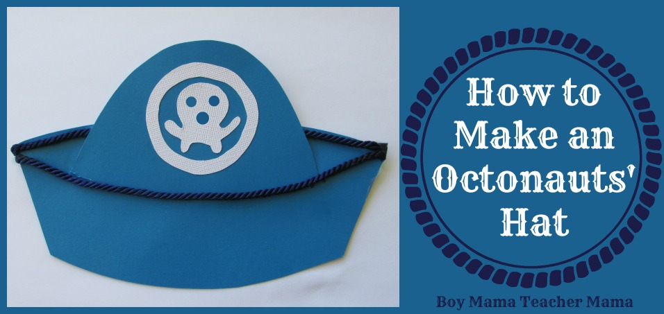 Boy Mama Teacher Mama | How to Make an Octonauts' Hat