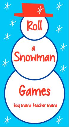 Boy Mama Teacher Mama  Roll a Snowman Games
