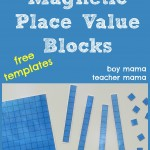 Boy Mama Teacher Mama  Magnetic Place Value Blocks (featured)