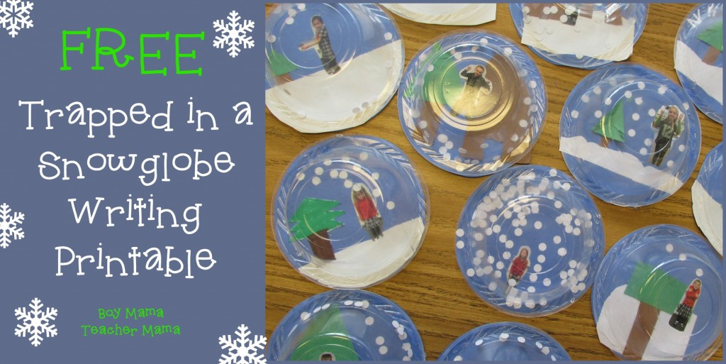 Boy Mama Teacher Mama  FREE Trapped in a Snow Globe Writing Printable