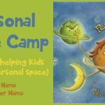 Boy Mama Teacher Mama  Personal Space Camp