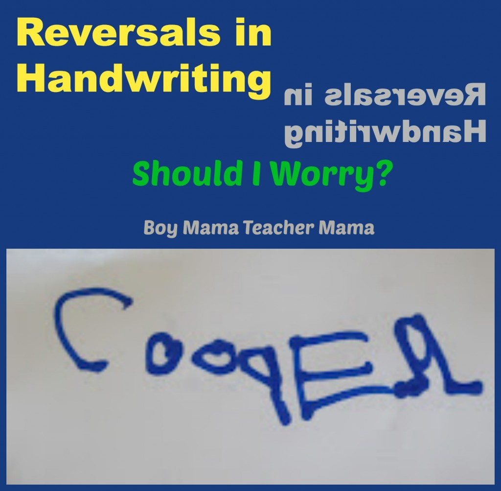 Boy Mama Teacher Mama | Reversals in Handwriting