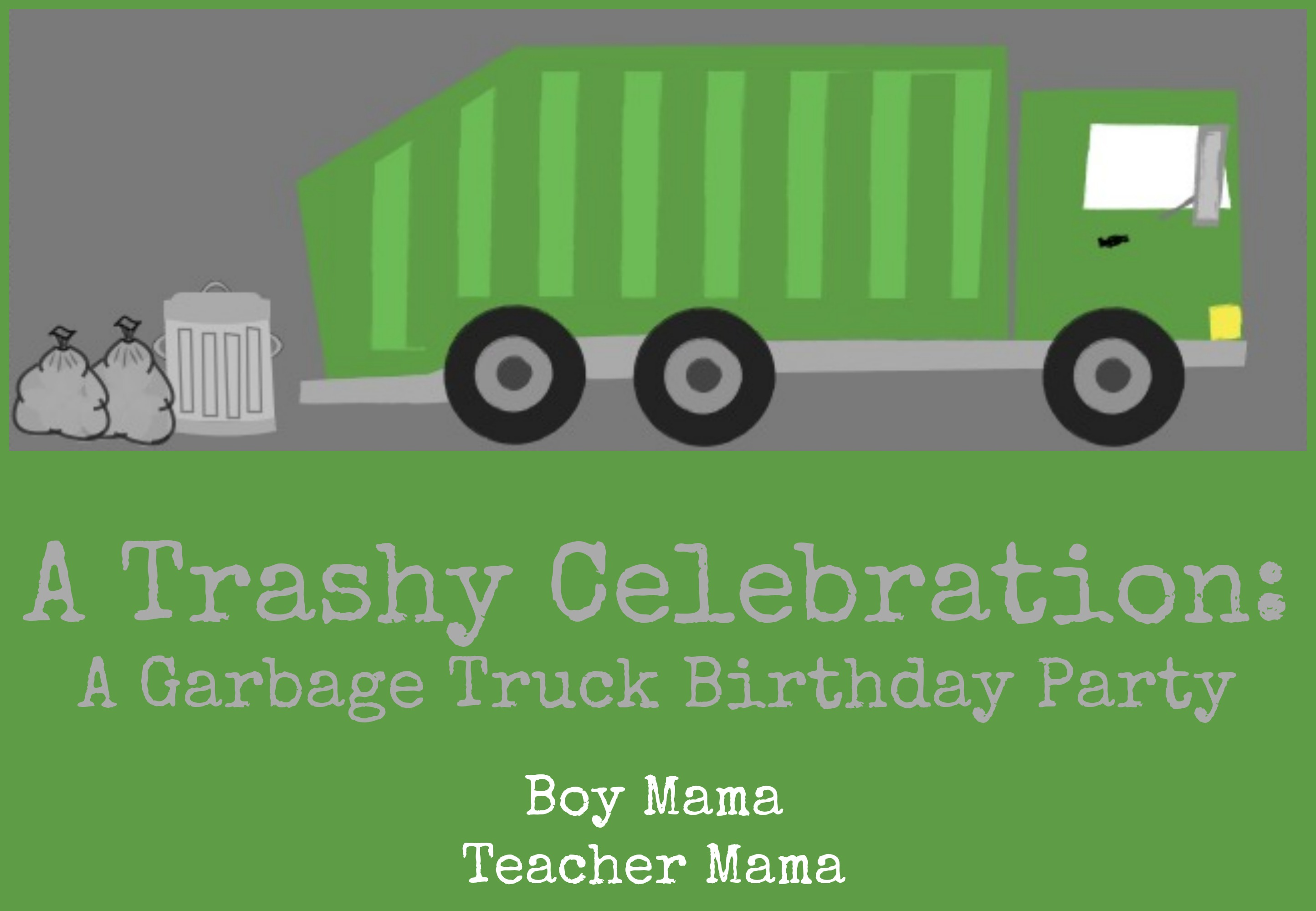 Boy Mama A Trashy Celebration Garbage Truck Birthday Party