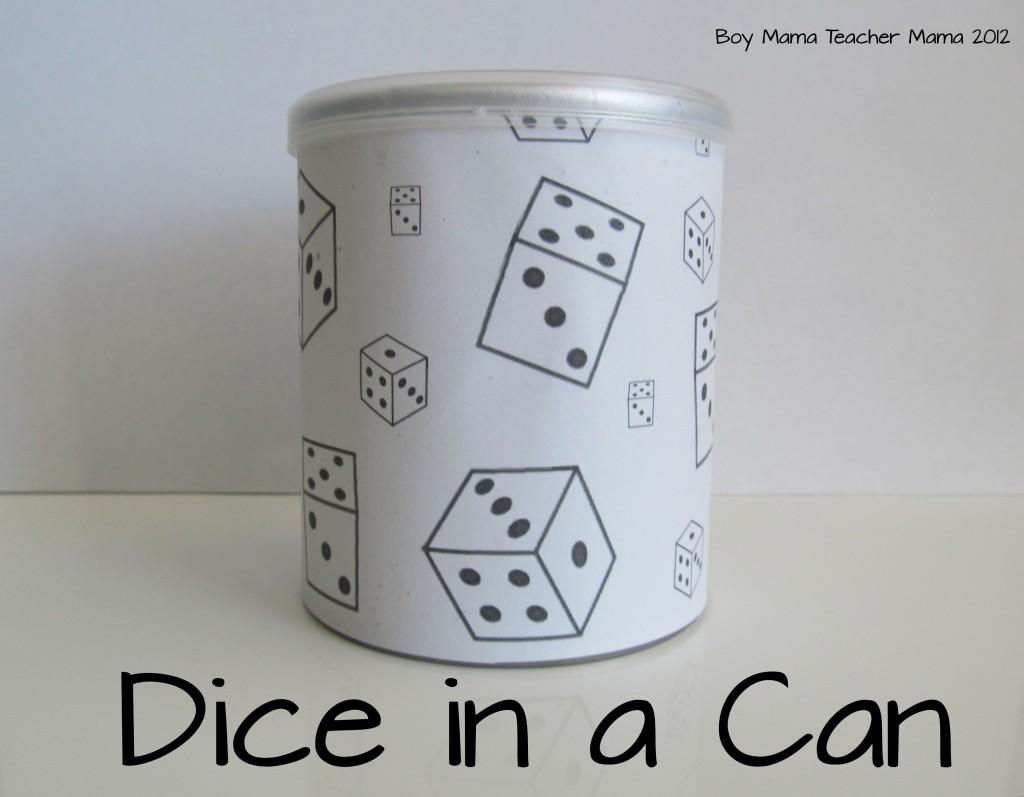 Boy Mama Teacher Mama: Dice in a Can