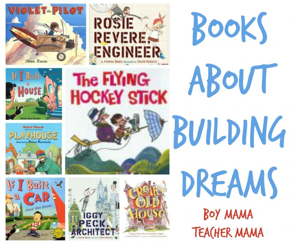 Boy Mama Teacher Mama  Books about Building Dreams