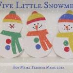 Boy Mama Teacher Mama | 5 Little Snowmen