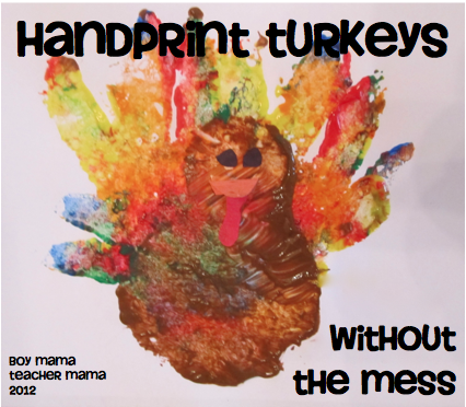 Boy Mama Teacher Mama | Handprint Turkeys without the Mess