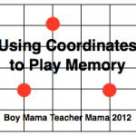 Boy Mama Teacher Mama: Using Coordinates to Play Memory