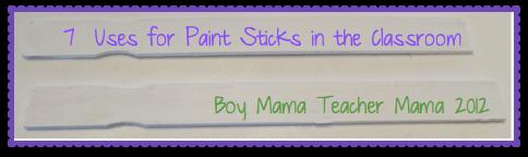 Boy Mama Teacher Mama: 7 Uses for Paint Sticks in the Classroom
