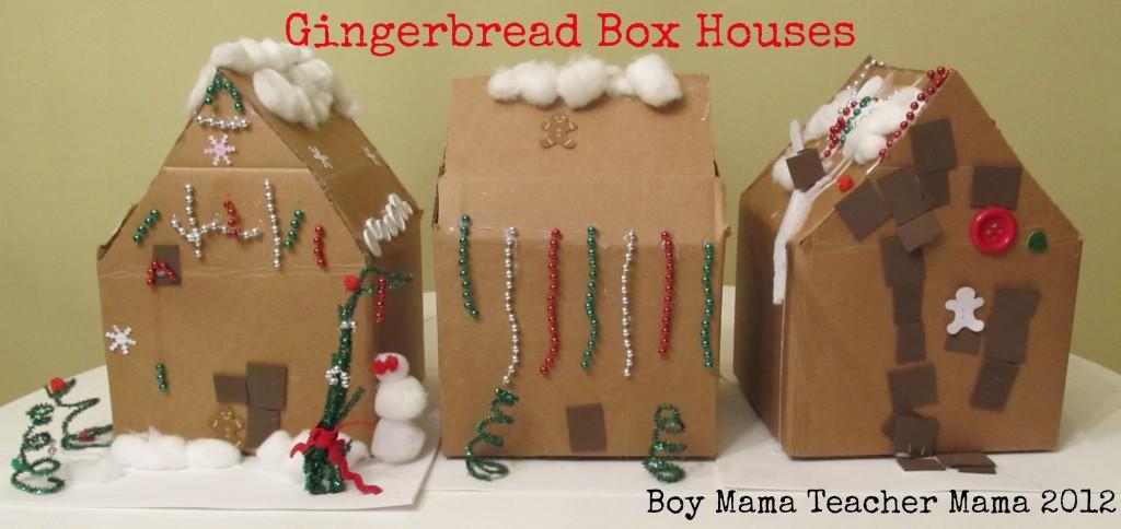 Boy Mama Teacher Mama: Gingerbread Box House
