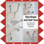 BMTM: Styrofoam and Gold Tees: Working with Letters and Numbers