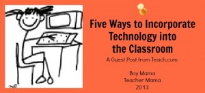 5 Ways to Incorporate Technology into the Classroom