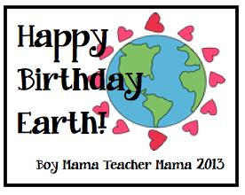 Boy Mama Teacher Mama | Happy Birthday Earth!
