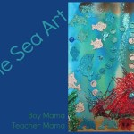 Boy Mama Teacher Mama: Under the Sea Art