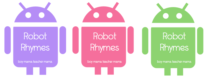 Boy Mama Teacher Mama | Robot Rhymes