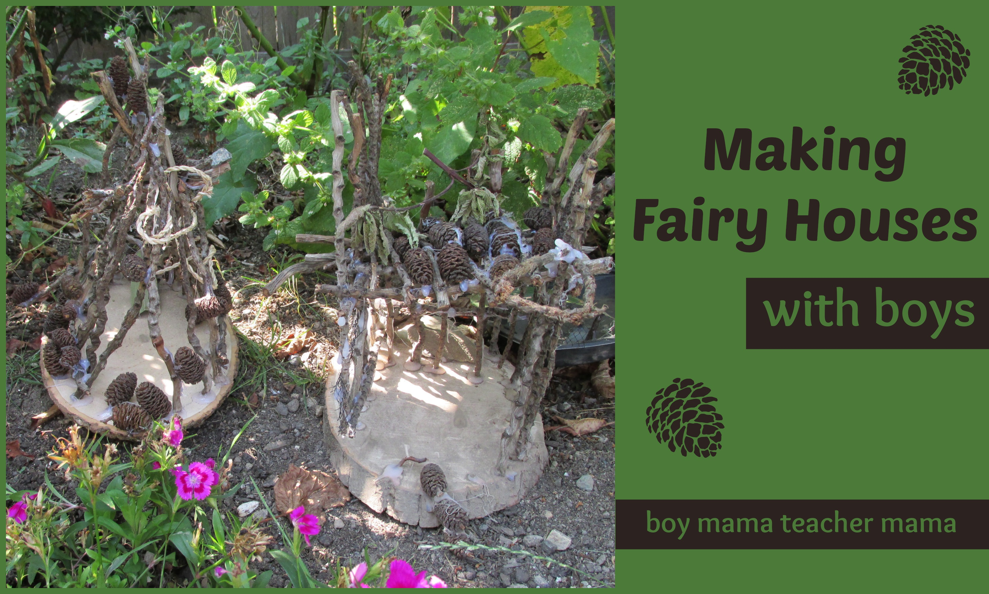 Boy Mama Teacher Mama | Making Fairy Houses with Boys