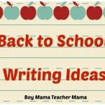 Boy Mama Teacher Mama | Back to School Writing Ideas