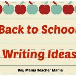 Boy Mama Teacher Mama | Back to School Writing Ideas