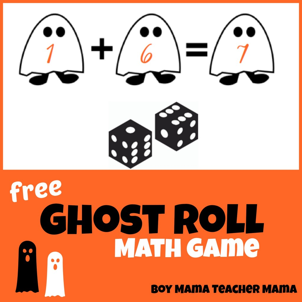 Boy Mama Teacher Mama | FREE Ghost Roll Math Game