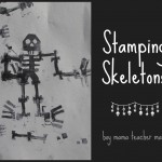 Boy Mama Teacher Mama | Stamping Skeletons