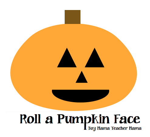 Boy Mama Teacher Mama | Roll a Pumpkin Face