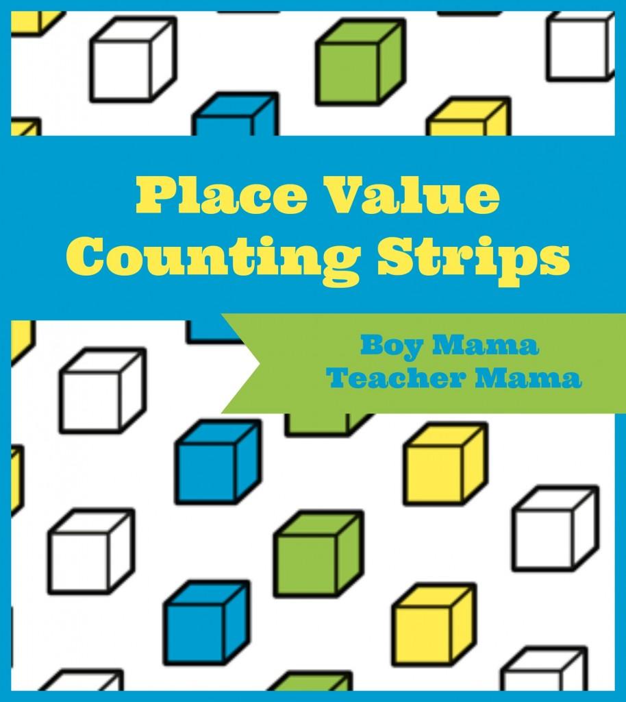 Boy Mama Teacher Mama  Place Value Counting Strips (featured)