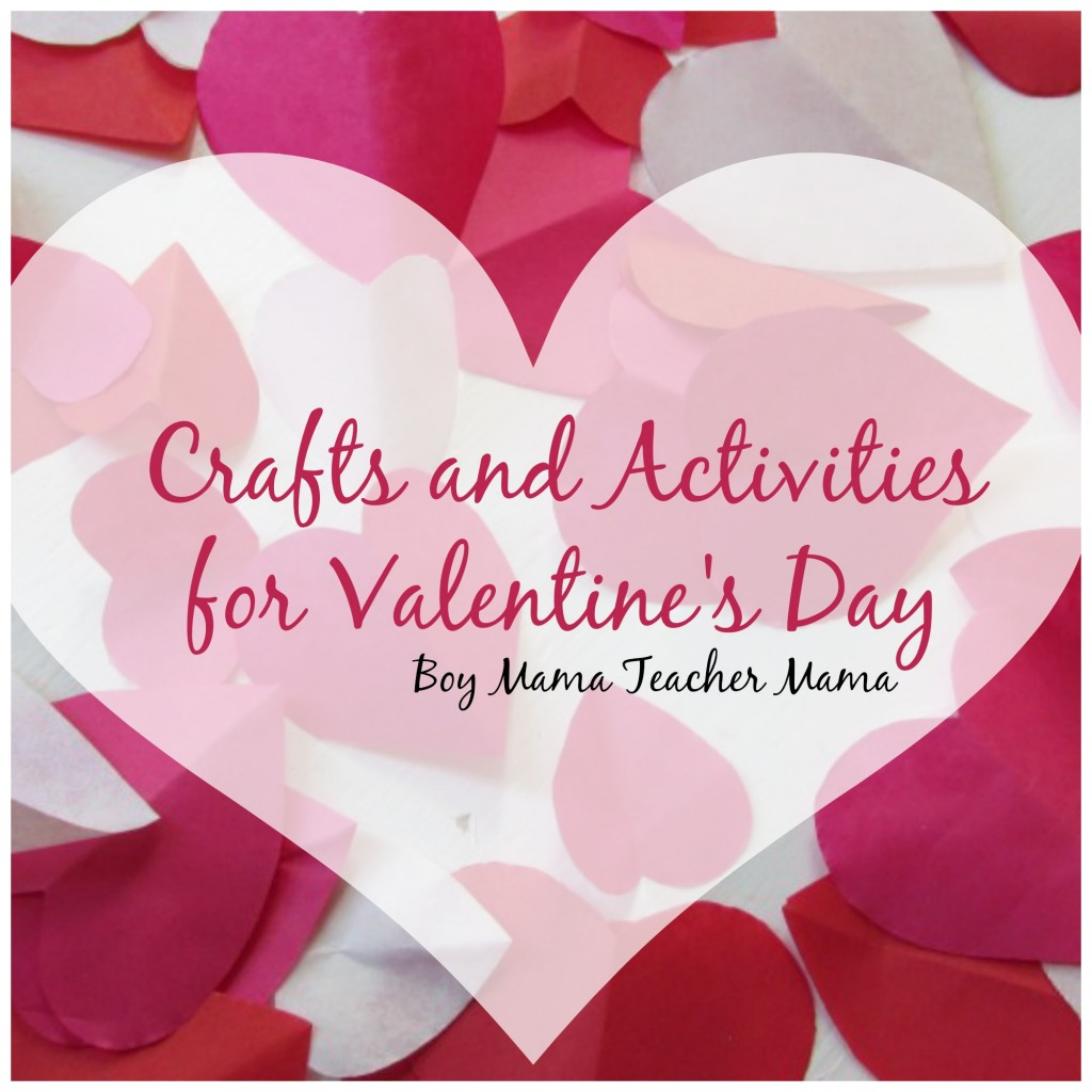 Boy Mama Teacher Mama  Crafts and Activities for Valentine's Day