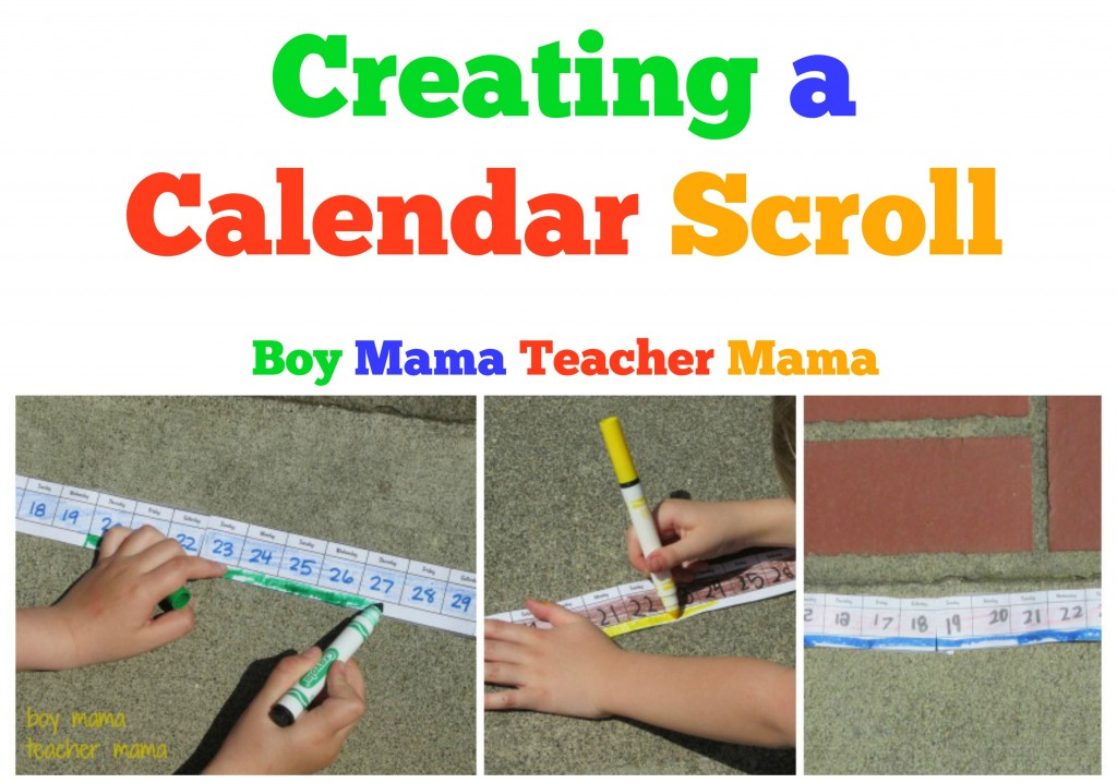 Boy Mama Teacher Mama  Creating a Calendar Scroll