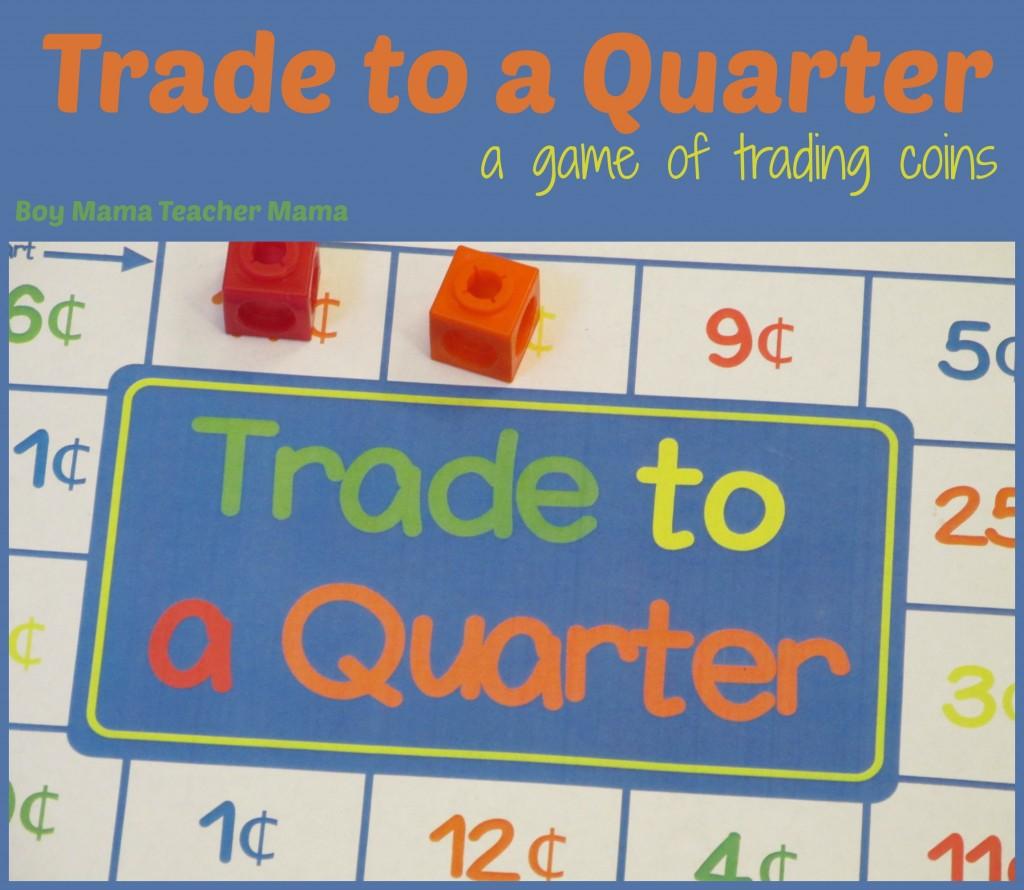 Boy Mama Teacher Mama  Trade to a Quarter Game