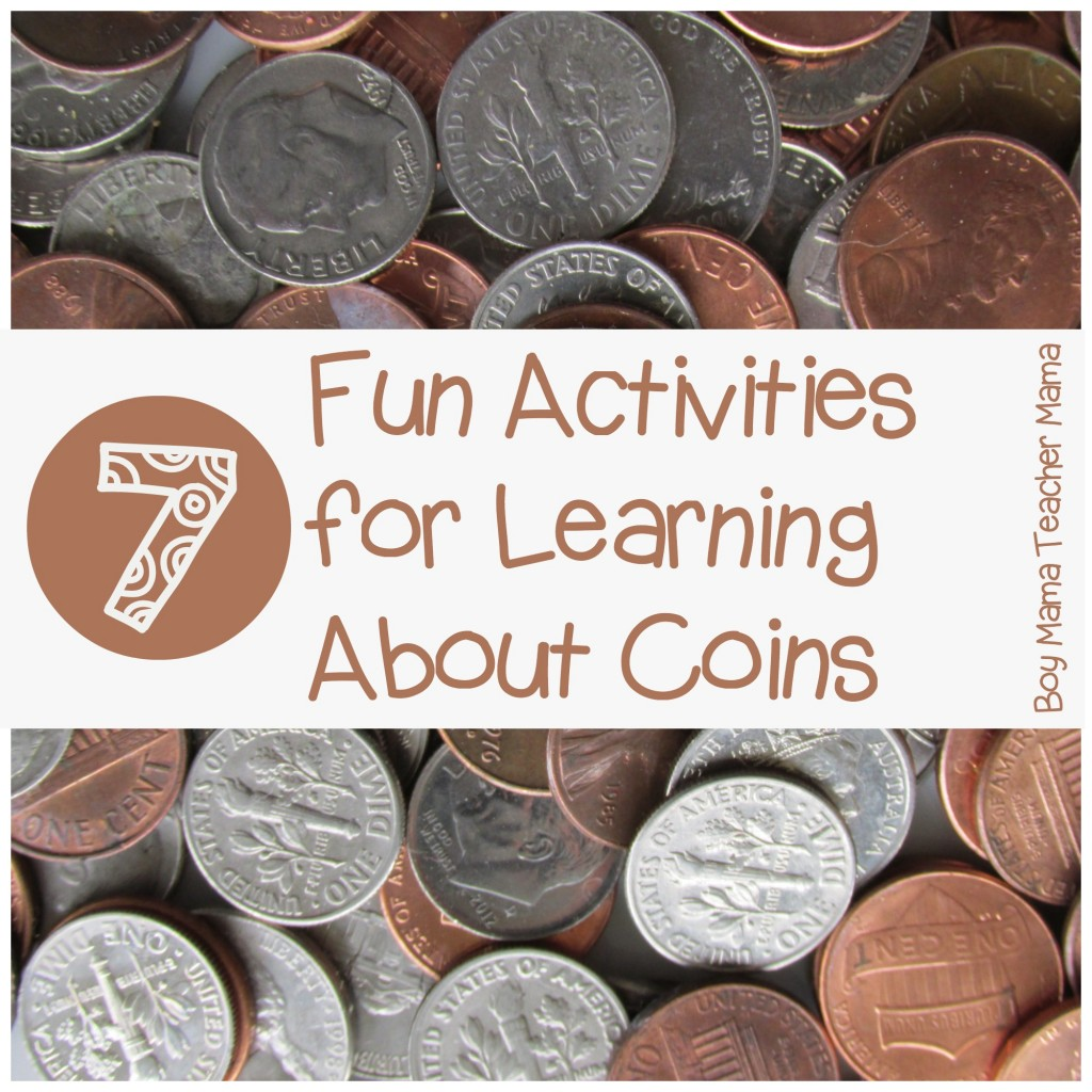 Boy Mama Teacher Mama  7 Fun Activities for Learning about Coins.jpg