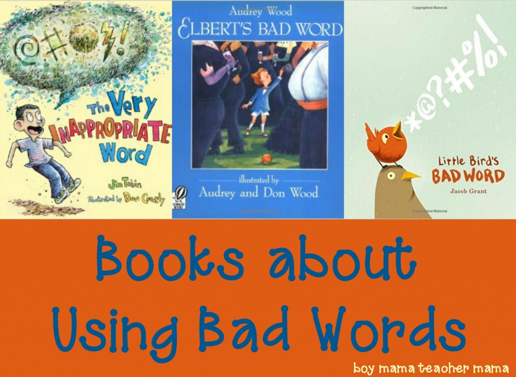 Boy Mama Teacher Mama  Books about Using Bad Words
