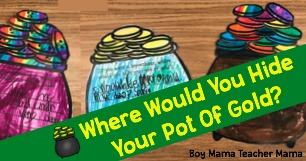 Where Will You Hide Your Pot O' Gold? - Boy Mama Teacher Mama